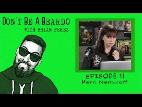 Don't Be A Beardo Ep #11: Perri Nemiroff