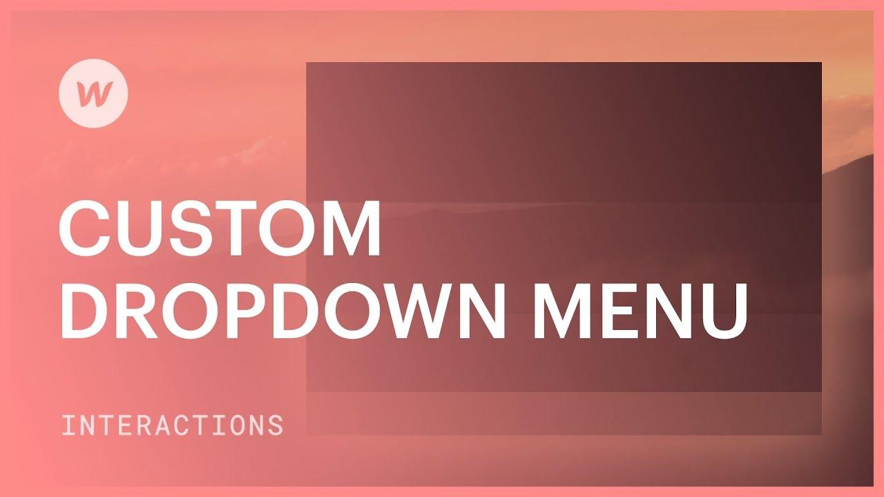 Custom dropdown menu - Webflow interactions & animations tutorial