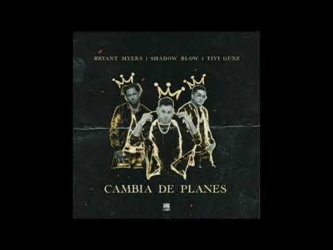 Bryant Myers ft. Shadow Blow Y Tivi Gun - Cambia De Planes