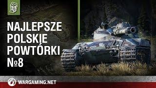 Najlepsze polskie powtórki №8 [World of Tanks Polska]