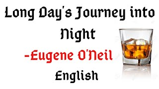 Long Day's Journey into Night by Eugene O'Neil Summary in English