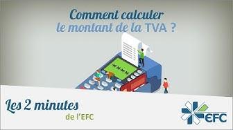 Comment Calculer La TVA ? Les 2 minutes de l'EFC