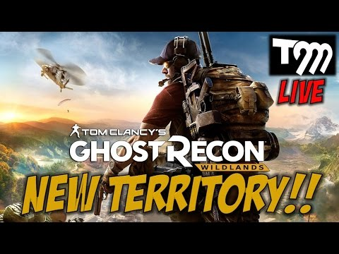 NEW TERRITORY - Ghost Recon Wildlands LIVE EARLY ACCESS Stream w/TommyT999