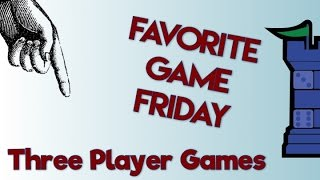 Favorite Game Fridays: 3-Player Games