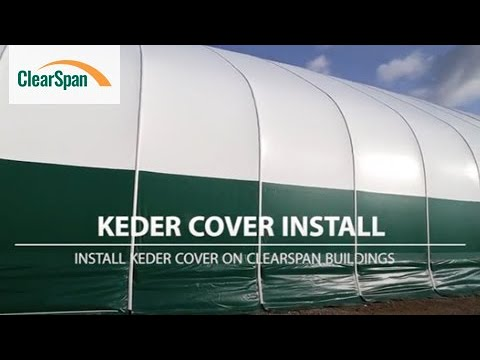 ClearSpan Fabric Building Tips: Installing Keder Cover