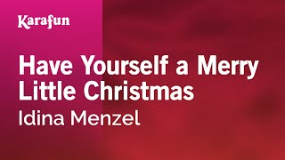 Karaoke Have Yourself A Merry Little Christmas - Idina Menzel *