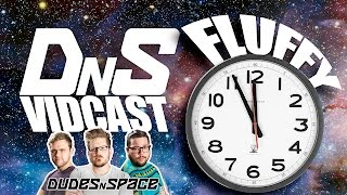 Fluffy Cellar Door and #daylightsavingssux - DNS Vidcast 18 - Dudes N Space