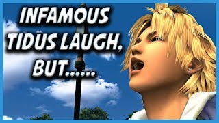 The Infamous Tidus Laugh, But There's A Twist!