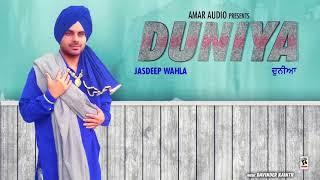 DUNIYA (Full Song) | JASDEEP WAHLA | LATEST PUNJABI SONGS 2018 | AMAR AUDIO