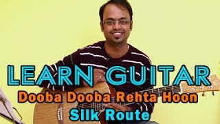 Dooba Dooba Rehta Hoon Guitar Lesson - Silk Route - Mohit Chauhan