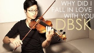 Why Did I Fall In Love With You Violin Cover - DBSK - Daniel Jang