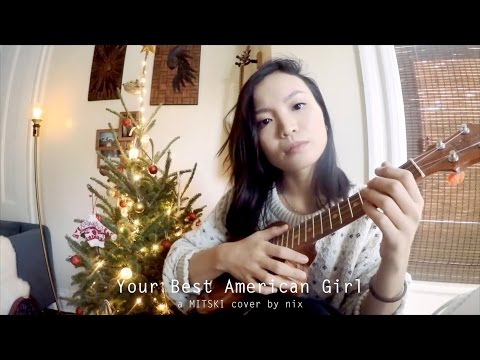 Your Best American Girl x MITSKI (Ukulele Cover)