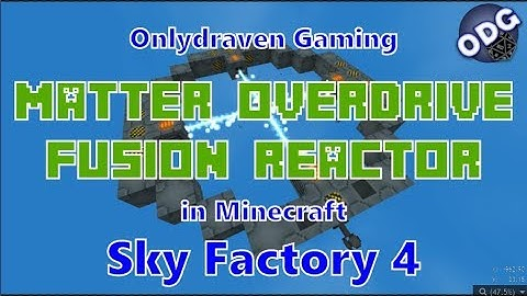 Minecraft - Sky Factory 4 - How to Make a Matter Overdrive Fusion Reactor