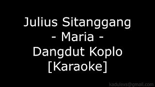 Julius Sitanggang - Maria (Cover Dangdut Koplo Karaoke No Vokal)|