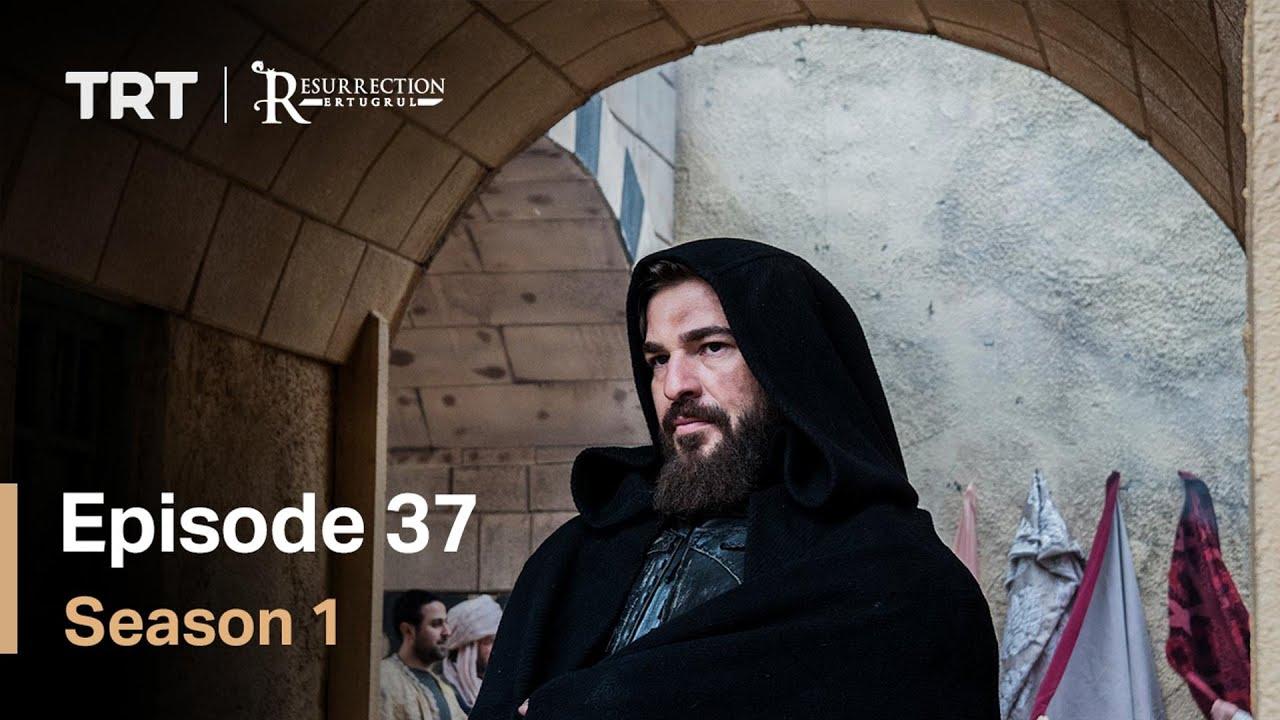 Resurrection Ertugrul Season 1 Episode 37