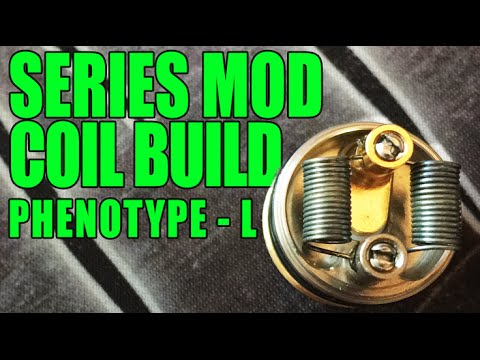Series Coil Build ~ PhenotypeL RDA