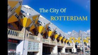 Rotterdam - One of Europe's most Modern Cities !