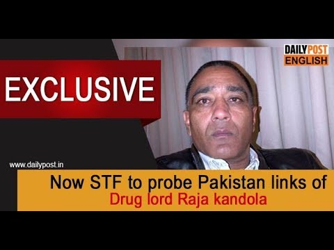 Now STF to probe Pakistan links of Drug lord Raja kandola