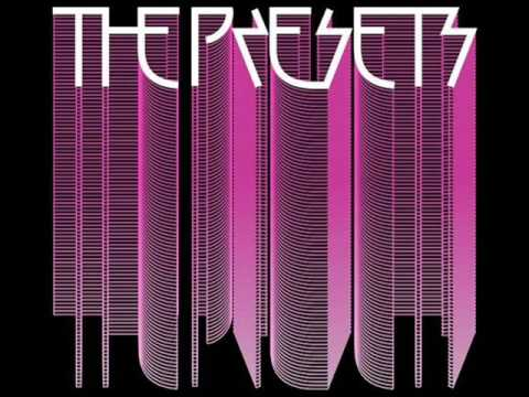 The Presets - Kicking And Screaming