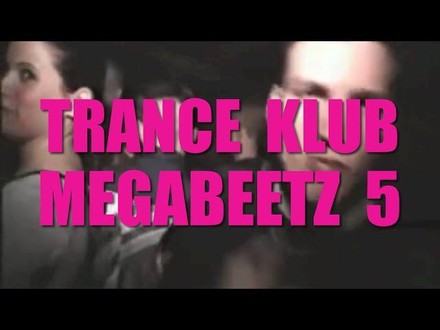 Trance Klub Megabeetz 5