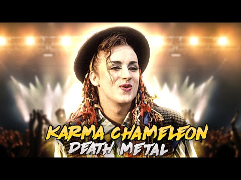 Culture Club-Karma Chameleon(Death Metal Version)