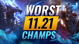 10 WORST Champions YΟU SHOULD AVOID Going Into Patch 11.21 - League of Legends Predictions