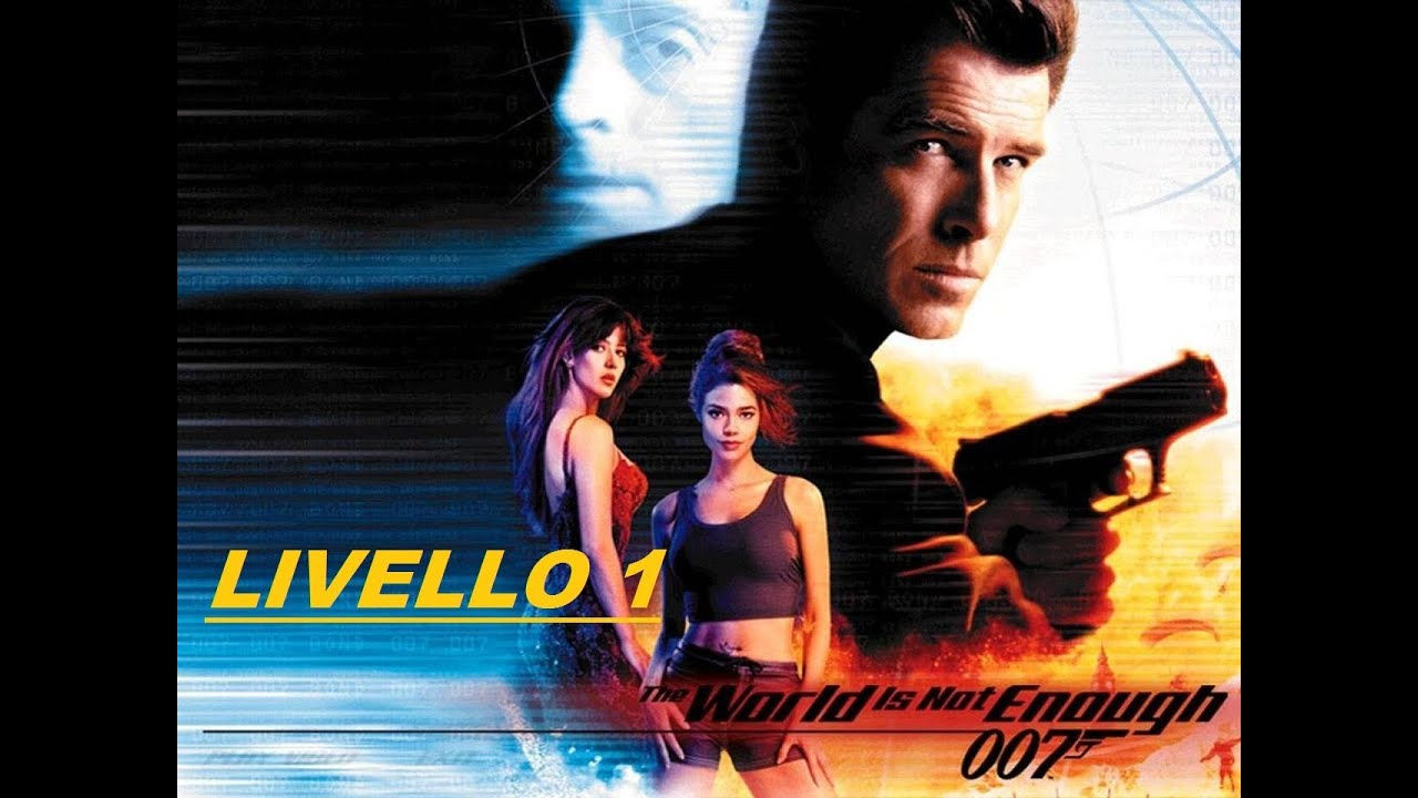 007 The World Is Not Enough 1999 Livello 1 Youtube