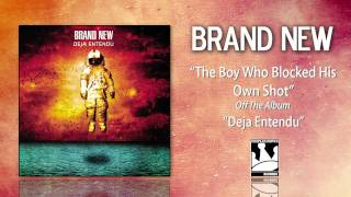 "Brand New ""The Boy Who Blocked His Own Shot"""