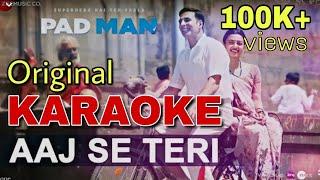 Aaj Se Teri (PadMan) - Original Karaoke With Lyrics | Akshay Kumar | Arijit Singh | BasserMusic