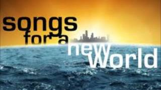 The River Won't Flow - Songs For A New World