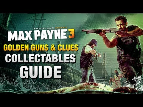 Max Payne 3 - Collectables Guide [Golden...