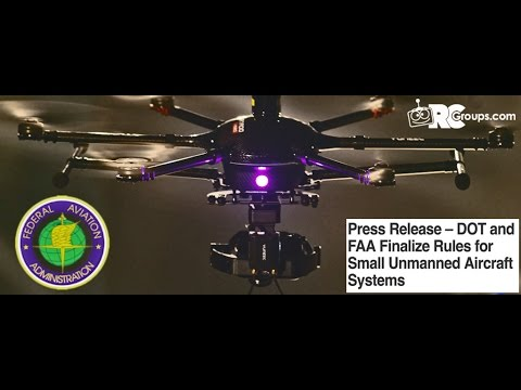 FAA Finalize Rules for Small Unmanned Aircraft Systems - RCG Live News