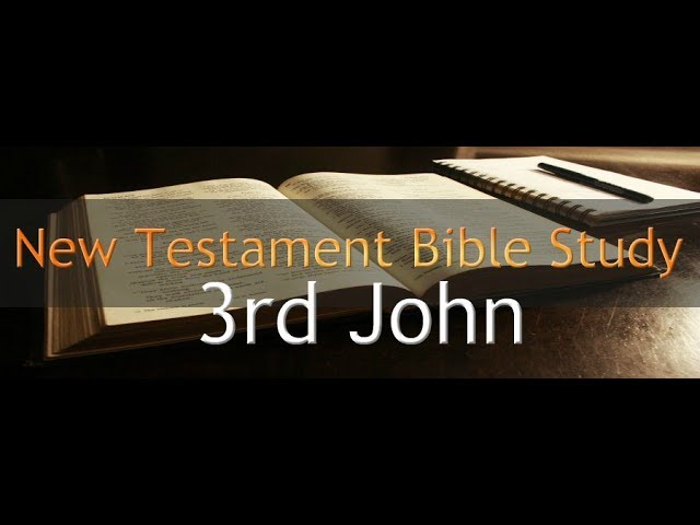 3rd John - Reading Through The Holy Bible