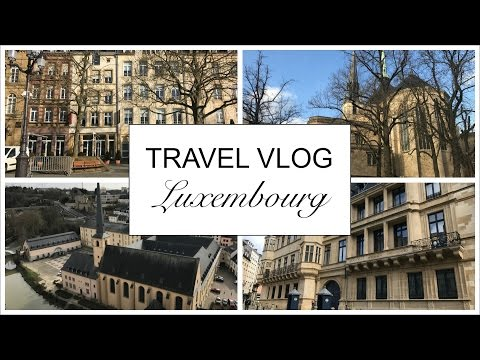 Travel Vlog // Luxembourg pt.1