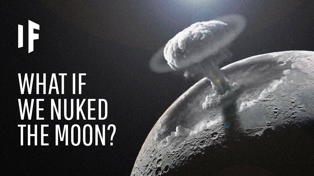 What If We Detonated a Nuclear Bomb on the Moon? - YouTube