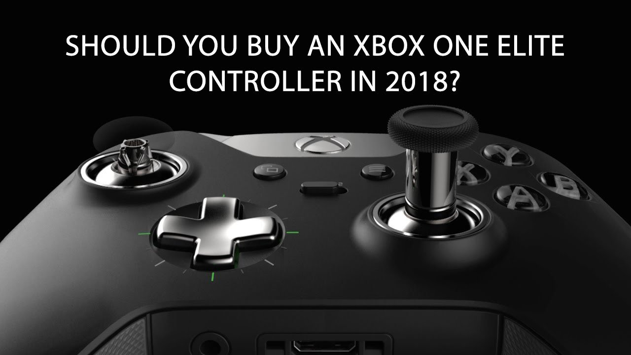 Should You Buy An XBOX One Elite Controller In 2018 YouTube