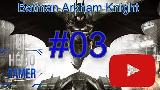 Batman Arkham Knight Detonado 03