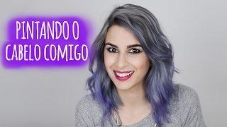 pintando o cabelo comigo   cabelo lils