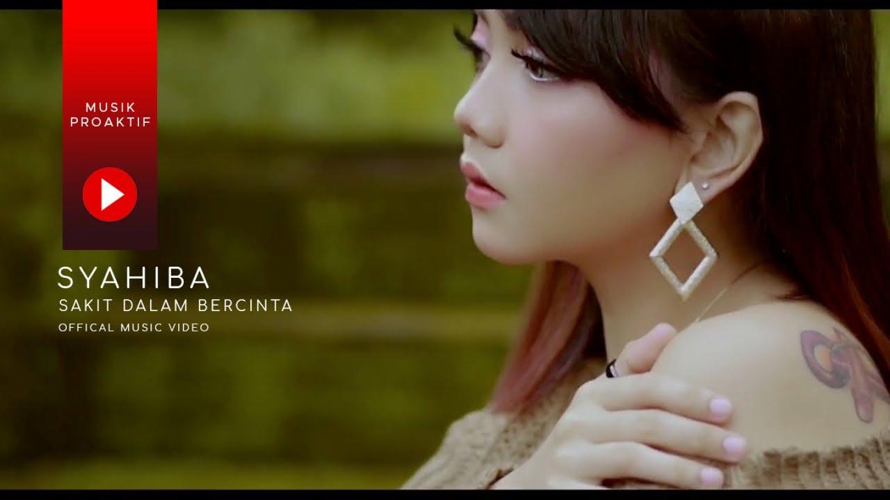 Syahiba Saufa - Sakit Dalam Bercinta (Official Music Video)