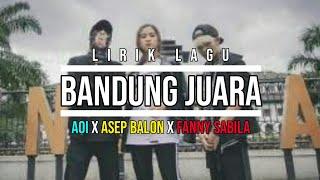 Download Mp3 Lirik Lagu Bandung Juara Aoi - Asep Balon - Fanny Sabila