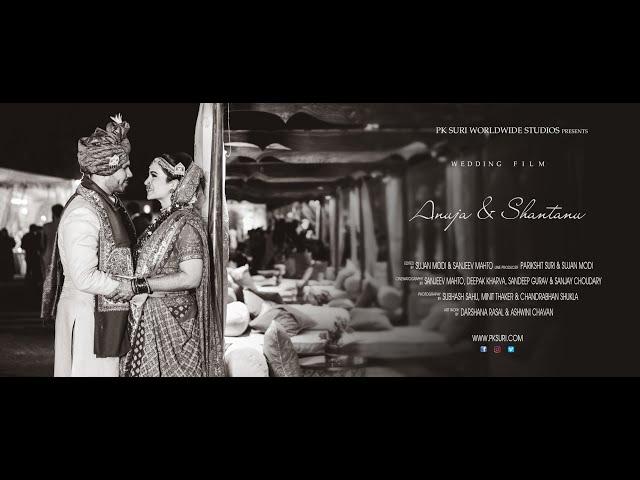 Wedding Film | Anuja and Shyantanu | PK Suri Worldwide Studios