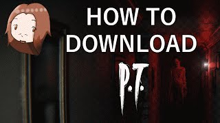 HOW TO DOWNLOAD P.T. AGAIN!