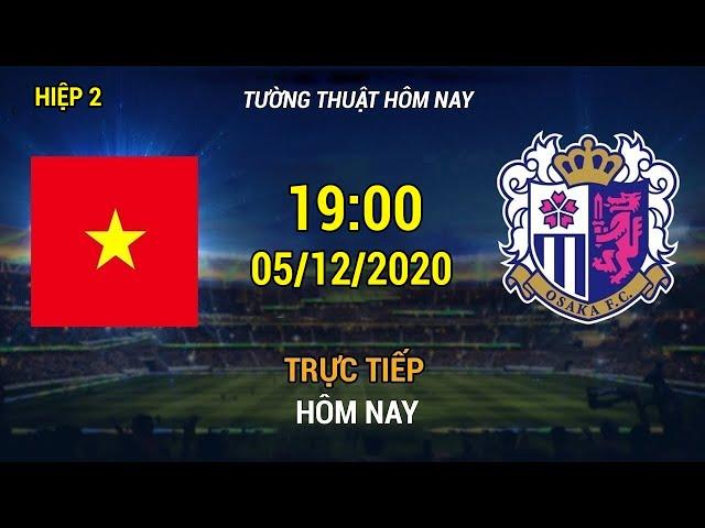 LIVE 🔴 U23 Việt Nam vs Cerezo Osaka FC | Việt Nam Đối Đầu Đội Bóng Hàng Đầu Nhật Bản ( hiệp 2)  VNFB