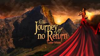 The Journey of No Return - Tudor Maier