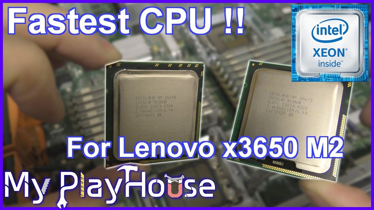 Fastest CPU Possible In the Lenovo System X x3650 M2 - 778