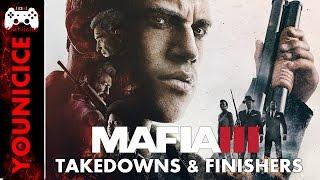Mafia 3 Takedowns & Finishers | Finishing Moves | Kill Compilation | Kill Montage | Combat Part 1