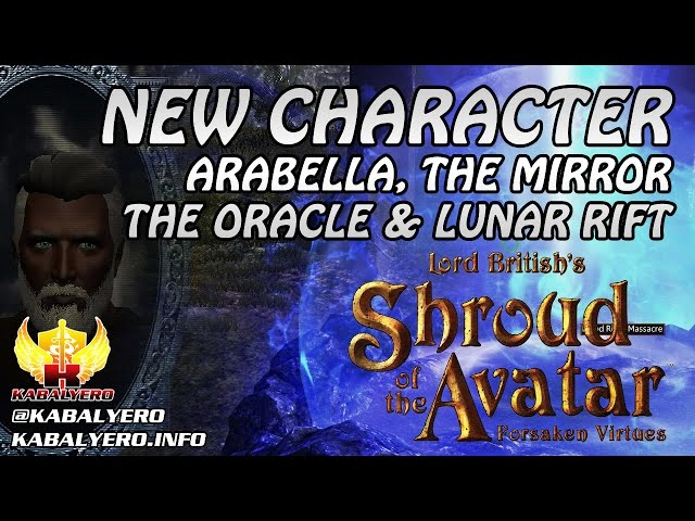New Character ★ Arabella, The Mirror, The Oracle & Lunar Rift ★ Shroud of the Avatar Gameplay 2016