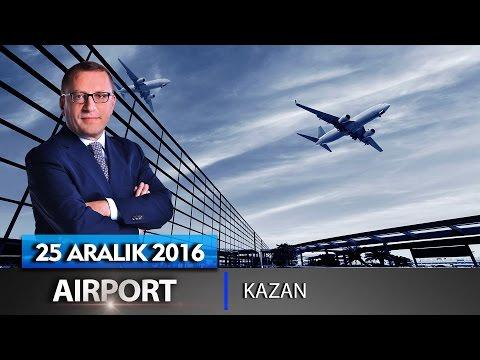 Airport - 25 Aralık 2016 (Kazan)