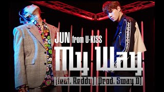 JUN(from U-KISS) / My Way (feat. Reddy) (Prod. Sway D) ・・・Korean Version