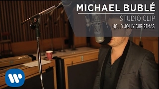 Michael Bublé - Holly Jolly Christmas [Studio Clip]
